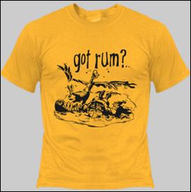 Got Rum? T-Shirt